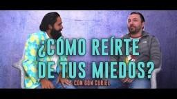¿CÓMO REÍRTE DE TUS MIEDOS? con GON CURIEL | CARLOS MUÑOZ