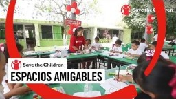 Espacios amigables | Save the Children