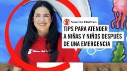Tips para atender a niños y niñas después de una emergencia (Episodio 3 parte 1) | Save the Children