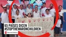 65 países dicen #StopWarOnChildren | Save the Children