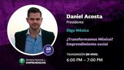 Daniel Acosta ¿Transformamos México?