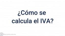 ¿Qué es el IVA y cómo calcularlo?