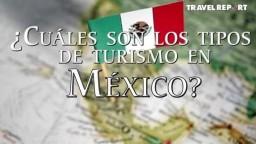 Cuáles son los tipos de turismo en México