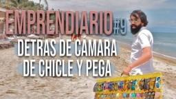 EMPRENDIARIO #9 DETRÁS DE CÁMARA DE CHICLE Y PEGA