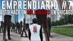 EMPRENDIARIO #7: ESTO HACE UN MILLONARIO EN CHICAGO | Carlos Muñoz